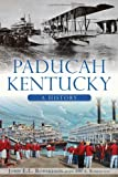 img - for Paducah, Kentucky:: A History book / textbook / text book