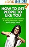 How To Get People To Like You - Popul...