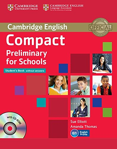 Compact Preliminary for Schools Student's Book without Answers with CD-ROM (Cambridge English)