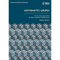 MATHEMATICS GALORE! THE FIRST FIVE YEARS OF THE ST. MARK'S INSTITUTE OF MATHEMATICS