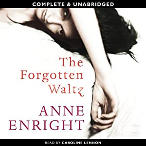 The Forgotten Waltz | [Anne Enright]