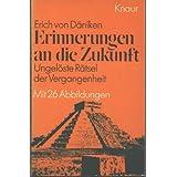 """Erinnerungen an die Zukunft. Ungel�ste R�tsel der Vergangenheit.von """"Erich von D�niken"""""""