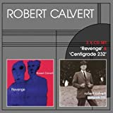 Revenge / Centigrade 232 by Robert Calvert (2011-05-31)