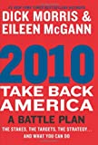 2010: Take Back America: A Battle Plan (0061988448) by Morris, Dick
