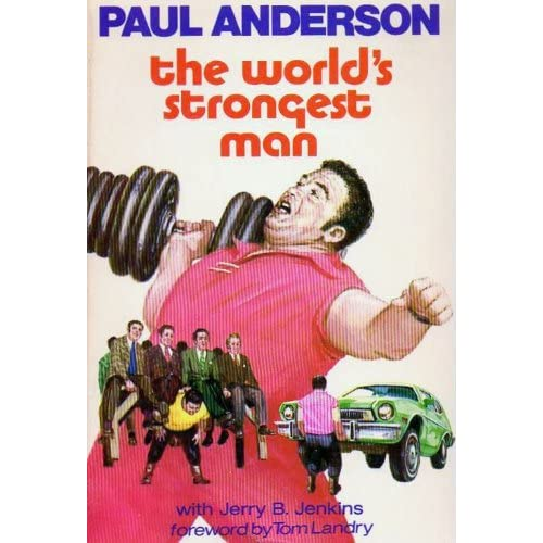 The world's strongest man: Paul Anderson: 9780882076515