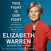 This Fight Is Our Fight: The Battle to Save America's Middle Class   [Elizabeth Warren]
