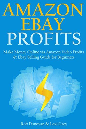 AMAZON EBAY PROFITS for 2016: Make Money Online via Amazon Video Profits & Ebay Selling Guide for Beginners (2 books in 1) (Ebay Selling Guide compare prices)