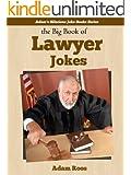 Lawyer Jokes - Funny Lawyer Jokes for Laughs (Adam's Hilarious Joke Books Book 8)