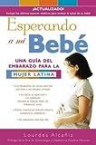 img - for Esperando a mi beb : Una gu a del embarazo para la mujer latina (Spanish Edition) 1st edition by Alca iz, Lourdes (2003) Paperback book / textbook / text book