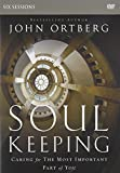 Soul Keeping Study Guide with DVD: Caring for the Most Important Part of You