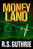 Money Land (A James Pruett Mystery Book 2)