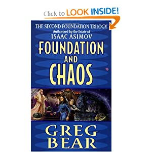 Foundation and Chaos: The Second Foundation Trilogy (Foundation Trilogy Series) by Greg Bear