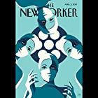 The New Yorker, April 3rd 2017 (Jeffrey Toobin, Siddhartha Mukherjee, Rachel Aviv) Audiomagazin von Jeffrey Toobin, Siddhartha Mukherjee, Rachel Aviv Gesprochen von: Todd Mundt