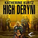High Deryni: Chronicles of the Deryni, Book 3 (       UNABRIDGED) by Katherine Kurtz Narrated by Jeff Woodman