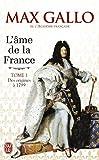 L'âme de la France : Tome 1, Une histoire de la Nation des origines à 1799