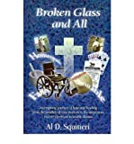 img - for Broken Glass and All: An Inspiring Journey of Hope and Healing: From the Sandlots of East Harlem to the Miraculous Recovery from an Incurable Disease (Paperback) - Common book / textbook / text book