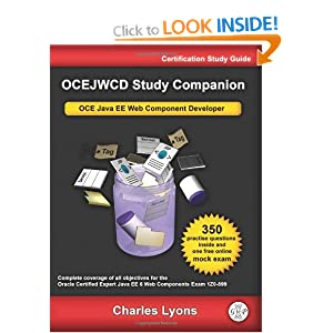 OCEJWCD Study Companion: Oracle Certified Expert Java EE Web Component Developer Exam 1Z0-899 3rd Edition