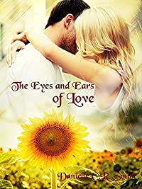 The Eyes And Ears Of Love by Danielle C.R. Smith ebook deal