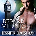 Before Midnight Audiobook by Jennifer Blackstream Narrated by Matt Addis