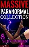 Massive Paranormal Collection: Erotic Pixies, Aliens, Robots, Dinosaurs & More! (Sexy Paranormal Erotica Book 1)