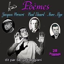 Poèmes : Jacques Prévert, Paul Eluard, Marc Alyn - 28 Poèmes | Livre audio Auteur(s) : Jacques Prévert, Paul Éluard, Marc Alyn Narrateur(s) : Serge Reggiani