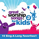 Great Worship Songs for Kids 3