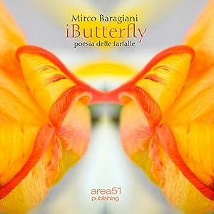 iButterfly. Poesia delle farfalle [iButterfly. Poetry of butterflies] | [Mirco Baragiani]