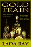 Gold Train (Accidental Spy Russia Adventure Book 2) (English Edition)