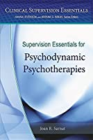 Supervision Essentials for Psychodynamic Psychotherapies (Clinical Supervision Essentials)