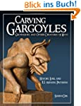 Carving Gargoyles, Grotesques, and Ot...