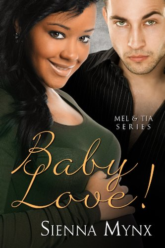 Sienna Mynx - Baby Love (Tia and Mel Trilogy)