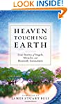 Heaven Touching Earth: True Stories o...