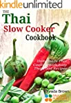 The Thai Slow Cooker Cookbook: Homema...