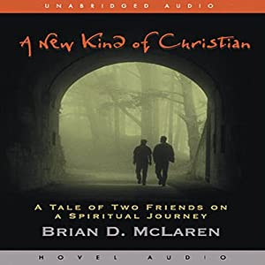 New Kind of Christian: A Tale of Two Friends on a Spiritual Journey | [Brian McLaren]