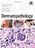 Dermatopathology: Third Edition