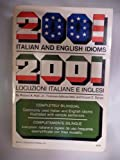 2001 Italian and English Idioms - 2001 Locuzioni Italiane e Inglesi