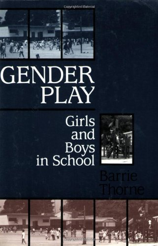 Gender Play: Girls and Boys in School (Studies of Great...