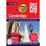 Live the City Guide to Cambridge: Best Tourism Experience 2009 East of England (Live the City Guides)by Melody White