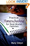 Practical Homeschooling for Real-Worl...