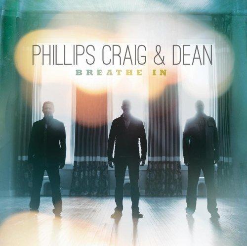 Phillips, Craig & Dean - Breathe in - Zortam Music