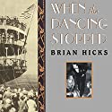 When The Dancing Stopped: The Real Story of the Morro Castle Disaster and Its Deadly Wake (       UNABRIDGED) by Brian Hicks Narrated by Dick Hill