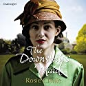 The Downstairs Maid Audiobook by Rosie Clarke Narrated by Penelope Freeman