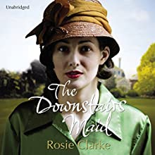 The Downstairs Maid (       UNABRIDGED) by Rosie Clarke Narrated by Penelope Freeman
