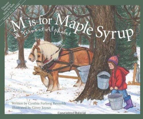 M Is For Maple Syrup: A Vermont Alphabet (Discover America State By State. Alphabet Series)