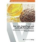 Der Lein. Superfood und wertvolle Nutzpflanze.: Potentialanalyse Functional Oil Gewürzöl mit Omega-3-Fettsäuren...