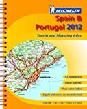 Spain & Portugal 2012 - Tourist and Motoring Atlas (A4-Spiral) (Michelin Tourist and Motoring Atlases)