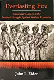 Everlasting Fire: Cowokoci's Legacy In The Seminole Struggle Against Western Expansion (0975407201) by Elder, John