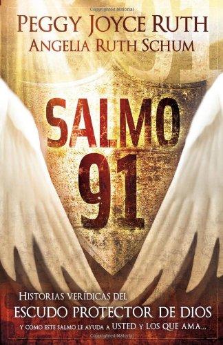 Salmo 91: Historias veridicas del escudo protector de Dios y como este Salmo le ayuda a usted y los que ama (Spanish Edition)