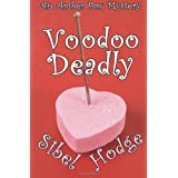 Voodoo Deadlyby Sibel Hodge
