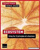 img - for Ecosystem: Living the 12 Principles of Networked Business by Power, Thomas, Jerjian, George (2001) Paperback book / textbook / text book